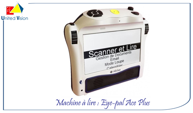 Machine à Lire Eye-Pal Ace Plus